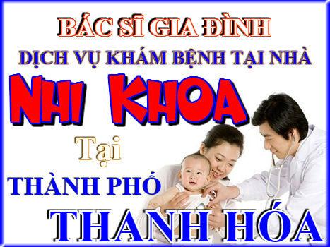 Dịch vụ khám Nhi khoa tại Thành phố Thanh Hóa